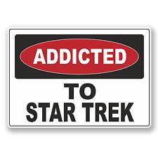 2 x 10cm Addicted to Star Trek Vinyl Sticker Laptop Warning Sign Gift Fun #6537
