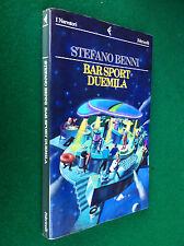 Stefano BENNI - BAR SPORT DUEMILA , 1° Ed. Feltrinelli Narratori (1997)