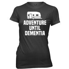 Adventure Until Dementia Womens Ladies Funny Slogan T-Shirt