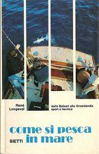 RENE LONGEVAL: COME SI PESCA IN MARE - Dalle Baleari alla Groenlandia _ BIETTI