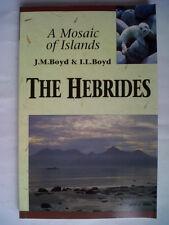 J M BOYD & I L BOYD.THE HEBRIDES.A MOSAIC OF ISLANDS.S/B ILLS 1996