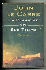 Le Carré # LA PASSIONE DEL SUO TEMPO # Mondadori 1995 1A ED.