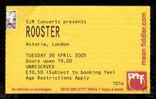 ROOSTER 4/26/2005 Concert Ticket stub!!! London,England