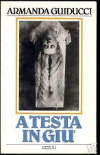 Armanda Guiducci = A TESTA IN GIU' = 1A EDIZ.