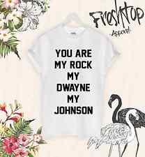 Vous êtes mes rock my Dwayne Johnson mon T Shirt Top TEE tumbrl Hipster slogan drôle