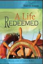 A Life Redeemed Ludlow Walker Biography - Harvey Yoder - TGS International (CAM)