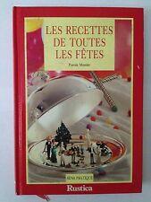 LES RECETTES DE TOUTES LES FETES 1990 MOSNIER PRATIQUE RUSTICA NOEL CUISINE