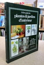 LIVRE-GUIDE DES PLANTES & JARDINS D'INTÉRIEUR. PAR G. SEDDON
