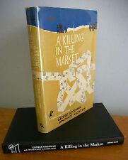 A KILLING IN THE MARKET by George Goodman & Winthrop Knowlton, 1958 1st Ed in DJ