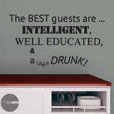 Best Guests Intelligent Educated A Little Drunk Vinyl Wall Decal Sticker