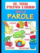 IL MIO PRIMO LIBRO DELLE PAROLE  AA.VV. CRESCERE EDIZIONI 2000