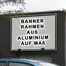 Banner Rahmen Bannerrahmen Wandmontage Rahmen Spannrahmen Fassade Wand Aluminium