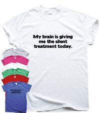 El tratamiento Silencioso-Regalo Divertido Camisetas Hombres humor sarcástico Eslogan Top para Mujer