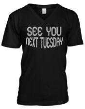 See You Next Tuesday - Rude Vulgar Funny Sayings Mens V-neck T-shirt
