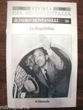 Indro Montanelli Storia del regno d'Italia 1861 1946 LA REPUBBLICA 24 via il Re