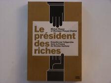 Le President Des Riches ; Enquete Sur L'oligarchie Dans La France De Nicolas...