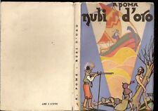 AGOSTINO POMA-NUBI D'ORO-ATTILIO MUSSINO-1941-RARO!!-LIB73