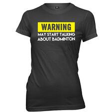 Warning May Start Talking About Badminton Womens Ladies Funny Slogan T-Shirt