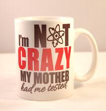 BIG BANG THEORY - I'M NON 'CRAZY' - FOU, MY MOTHER HAD ME TESTED - BRILLANT MUG
