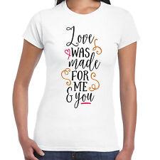 LOVE Was Made For Me And You Camiseta de mujer - Valentín Regalo De Cumpleaños