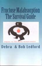 Fructose Malabsorption: By Debra Ledford, Bob Ledford