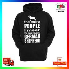 The More People I Meet The More I Love My German Shepherd Hoodie Hoody Dog Pup