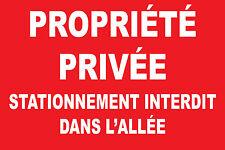 Panneau propriété privée stationnement interdit dans l'alée