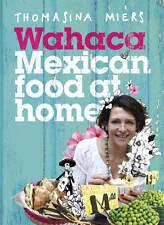 Wahaca - Mexican Food at Home by Thomasina Miers (Hardback, 2012)