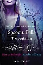 Shadow Falls: The Beginning: Born at Midnight and Awake at Dawn by Hunter, C. C