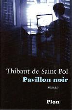 """Roman """" Pavillon noir """" Thibaut de Saint Pol """"  ( No 6572 )"""