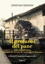 IL PROFUMO DEL PANE Bassa friulana Mulinars Muzzana Storico SEDRAN KAPPA VU 2012