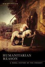 Humanitarian Reason: A Moral History of the Present (Paperback or Softback)