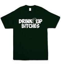 Drink Up Bitches T-Shirt. Beer Alcohol St Patricks Day Saint Pattys Bar Irish
