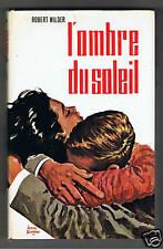 L'OMBRE DU SOLEIL ROBERT WILDER 1966 JACQUES BLONDEAU