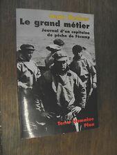 Le grand métier Journal d'un capitaine de pêche de Fécamp / Jean Recher