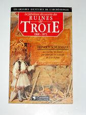 La découverte des ruines de Troie 1868-1873 Heinrich Schliemann Archéologie
