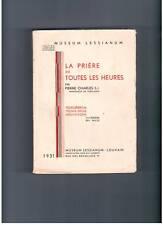 """""""PRIERES DE TOUTES LES HEURES"""" PIERRE CHARLES (1931)"""