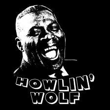 Howlin' Wolf T Shirt Blues music Legend Smoke stack lightning Back Door Man