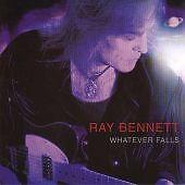 Ray Bennett - Whatever Falls (2001)