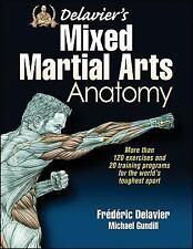 Delavier's Mixed Martial Arts Anatomy: By Frederic Delavier, Michael Gundill