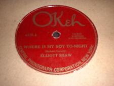 78RPM Okeh 4320 Elliott Shaw, Where is My Boy /James Jordon, Face to Face VG-