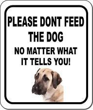 Please Dont Feed The Dog Anatolian Shepherd Metal Aluminum Composite Sign