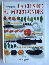 VOUS ET LA CUISINE AU MICRO ONDES 1989 LAROUSSE