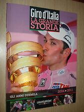 BOOK LA GRANDE STORIA DEL GIRO D'ITALIA GLI ANNI DUEMILA 2000 2004/ 2011