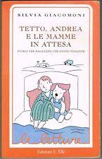 TETTO, ANDREA E LE MAMME IN ATTESA - GIACOMONI - EL - 1994