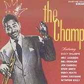 THE CHAMP: DIZZY GILLESPIE w/John Coltrane/Milt Jackson/Wynton Kelly (NEW CD)