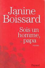 JANINE BOISSARD - SOIS UN HOMME, PAPA - FAYARD (GRAND FORMAT)