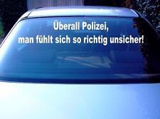 Aufkleber Heckscheibe Fun Spruch:Überall Polizei.... in 60X10cm!
