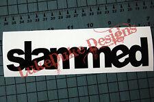 SLAMMED Sticker Decal Vinyl JDM Euro Drift Lowered illest Fatlace Vdub