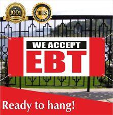 WE ACCEPT EBT Banner Vinyl / Mesh Banner Sign Flag Many Sizes Retail Electronic